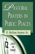 Pastoral Prays in Public Places (Just In Time Series)