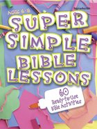 Super Simple Bible Lessons (Ages 6-8) Paperback