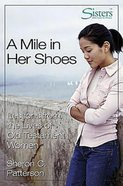 A Sisters: Mile in Her Shoes (Participant's Guide) (Sisters Bible Study For Women Series)