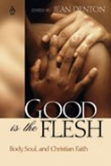 Good is the Flesh