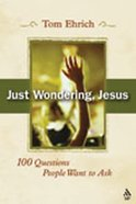 Just Wondering Jesus Paperback