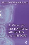 Manual For Eucharistic Ministers and Visitors