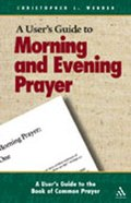 User's Guide to Morning and Evening Prayer