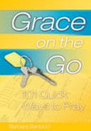 101 Quick Ways to Pray (Grace On The Go Series)