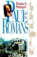 Paul and the Romans (The Life And Letters Of Paul Series)