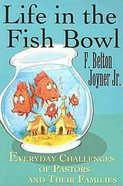 Life in the Fish Bowl Paperback