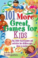 101 More Great Games For Kids Paperback