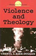 Violence and Theology (Horizons In Theology Series) Paperback