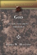 God in New Testament Theology (#04 in Library Of Biblical Theology Series)