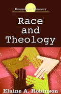 Race and Theology (Horizons In Theology Series) Paperback
