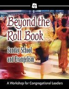Beyond the Roll Book: Sunday School and Evangelism Paperback