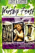 Lent & Easter (Worship Feast Series) Paperback