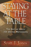 Staying At the Table Paperback