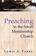 Preaching in the Small Membership Church Paperback