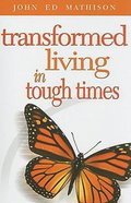 Transformed Living in Tough Times Paperback