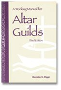 Working Manual For Altar Guilds (3rd Edition)