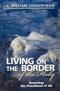 Living on the Border of the Holy Spirit