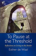 To Pause At the Threshold Paperback