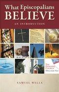 What Episcopalians Believe: An Introduction
