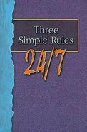 Three Simple Rules 24/7 (Student Book)