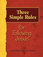 Three Simple Rules For Following Jesus