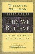 This We Believe (Leaders Guide)