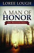 A First Responders #03: Man of Honor (#03 in First Resonders Series) Paperback