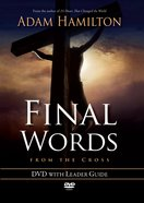 Final Words (Dvd With Leaders Guide)
