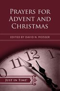 Prayers For Advent and Christmas (Just In Time Series)