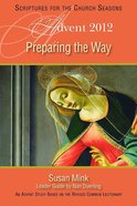 Preparing the Way (Advent 2012) Paperback