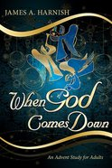 When God Comes Down Paperback