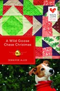 A Wild Goose Chase Christmas (Quilts Of Love Series) Paperback
