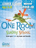Extra Leader's Guide Winter 2012-2013 (One Room Sunday School Series)