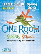 Extra Leader's Guide Spring 2013 (One Room Sunday School Series)