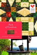Path of Freedom (Quilts Of Love Series) Paperback