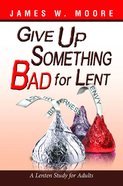 Give Up Something Bad For Lent Paperback