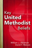 Key United Methodist Beliefs Paperback