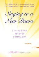 Singing to a New Dawn Paperback