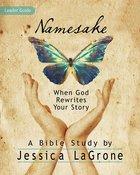 Namesake: When God Rewrites Your Story (Leader Guide) Paperback