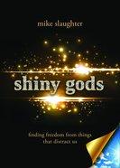 Shiny Gods Paperback