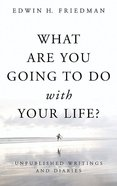 What Are You Going to Do With Your Life? Paperback