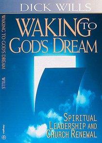 Waking to Gods Dream