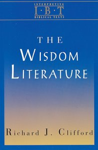 The Wisdom Literature (Interpreting Biblical Texts Series)