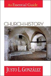 Church History (An Essential Guide Series)