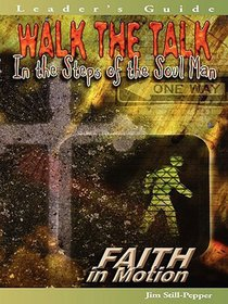 Walk the Talk (Leader Guide) (Faith In Motion Series)