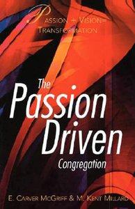 The Passion-Driven Congregation