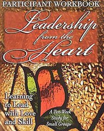 Leadership From the Heart (Participants Workbook)