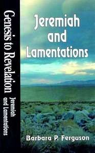 Jeremiah, Lamentations : A Comprehensive Verse-By-Verse Exploration of the Bible (Student Book) (Genesis To Revelation Series)