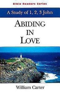 Abiding in Love (Abingdon Bible Reader Series)