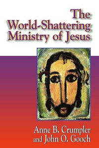 Jesus Collection: The World-Shattering Ministry of Jesus